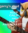 KEEP CALM AND PLAY  AXE ROULETTE - Personalised Poster A4 size