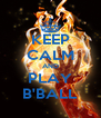 KEEP CALM AND PLAY B'BALL - Personalised Poster A4 size