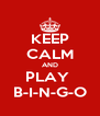 KEEP CALM AND PLAY  B-I-N-G-O - Personalised Poster A4 size