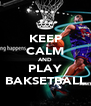 KEEP CALM AND PLAY BAKSETBALL - Personalised Poster A4 size