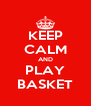 KEEP CALM AND PLAY BASKET - Personalised Poster A4 size