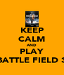 KEEP CALM AND PLAY BATTLE FIELD 3 - Personalised Poster A4 size