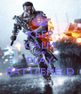 KEEP CALM AND PLAY BATTLEFIELD - Personalised Poster A4 size