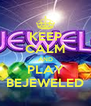KEEP CALM AND PLAY BEJEWELED - Personalised Poster A4 size