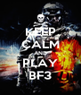 KEEP CALM AND PLAY BF3 - Personalised Poster A4 size