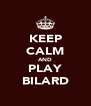 KEEP CALM AND PLAY BILARD - Personalised Poster A4 size