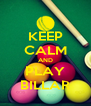 KEEP CALM AND PLAY BILLAR - Personalised Poster A4 size