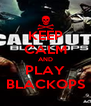 KEEP CALM AND PLAY BLACKOPS - Personalised Poster A4 size