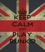 KEEP CALM AND PLAY BUNKO - Personalised Poster A4 size