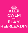 KEEP CALM AND PLAY CHEERLEADING - Personalised Poster A4 size