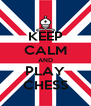 KEEP CALM AND PLAY CHESS - Personalised Poster A4 size