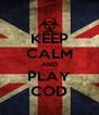 KEEP CALM AND PLAY COD - Personalised Poster A4 size