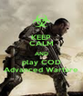 KEEP CALM AND play COD Advanced Warfare - Personalised Poster A4 size