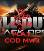 KEEP CALM AND PLAY COD MW3 - Personalised Poster A4 size