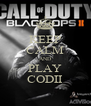 KEEP CALM AND PLAY CODII - Personalised Poster A4 size