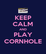 KEEP CALM AND PLAY CORNHOLE - Personalised Poster A4 size