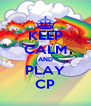 KEEP CALM AND PLAY CP - Personalised Poster A4 size