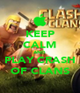 KEEP CALM AND PLAY CRASH OF CLANS - Personalised Poster A4 size