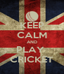 KEEP CALM AND PLAY  CRICKET - Personalised Poster A4 size