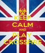 KEEP CALM AND PLAY CROSSFIRE - Personalised Poster A4 size