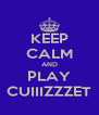 KEEP CALM AND PLAY CUIIIZZZET - Personalised Poster A4 size