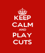 KEEP CALM AND PLAY CUTS - Personalised Poster A4 size