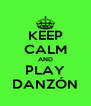 KEEP CALM AND PLAY DANZÓN - Personalised Poster A4 size