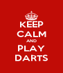 KEEP CALM AND PLAY DARTS - Personalised Poster A4 size