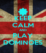 KEEP CALM AND PLAY DOMINOES - Personalised Poster A4 size