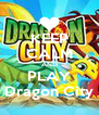 KEEP CALM AND PLAY Dragon City - Personalised Poster A4 size
