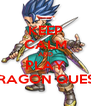 KEEP CALM AND PLAY DRAGON QUEST - Personalised Poster A4 size