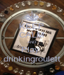 KEEP CALM AND Play  drinkingroulett - Personalised Poster A4 size
