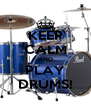 KEEP CALM AND PLAY DRUMS! - Personalised Poster A4 size