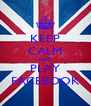 KEEP CALM AND PLAY FACEBOOK - Personalised Poster A4 size