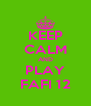 KEEP CALM AND PLAY FAFI 12 - Personalised Poster A4 size