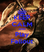 KEEP CALM AND Play Fallout - Personalised Poster A4 size
