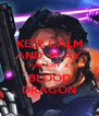 KEEP CALM AND: PLAY FAR CRY 3: BLOOD DRAGON - Personalised Poster A4 size