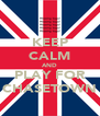 KEEP CALM AND PLAY FOR CHASETOWN - Personalised Poster A4 size