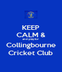 KEEP CALM & and play for Collingbourne Cricket Club - Personalised Poster A4 size