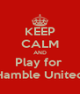 KEEP CALM AND Play for  Hamble United - Personalised Poster A4 size