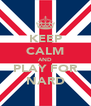 KEEP CALM AND PLAY FOR NARD - Personalised Poster A4 size