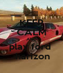 KEEP CALM AND play ford   harizon - Personalised Poster A4 size