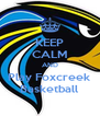 KEEP CALM AND Play Foxcreek Basketball - Personalised Poster A4 size