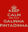 KEEP CALM AND PLAY GALINHA PINTADINHA - Personalised Poster A4 size