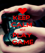 KEEP  CALM  and PLAY GAME - Personalised Poster A4 size