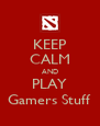 KEEP CALM AND PLAY Gamers Stuff - Personalised Poster A4 size