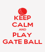 KEEP CALM AND PLAY GATE BALL - Personalised Poster A4 size