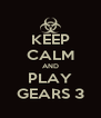 KEEP CALM AND PLAY GEARS 3 - Personalised Poster A4 size