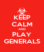 KEEP CALM AND PLAY GENERALS - Personalised Poster A4 size