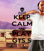 KEEP CALM AND PLAY GTS 5 - Personalised Poster A4 size